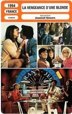 FICHE CINEMA : LA VENGEANCE D'UNE BLONDE - Clavier,Chazel,Célarié,Szwarc 1994