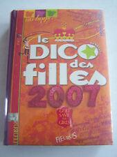 LE DICO DES FILLES 2007 . 540 PAGES . COMME NEUF .