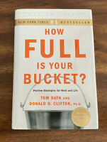 How Full Is Your Bucket? Anniversary Edition by Donald O. Clifton and..HC/DJ
