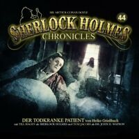 SHERLOCK HOLMES CHRONICLES - DER TODKRANKE PATIENT FOLGE 44   CD NEW