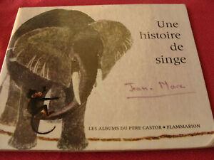 ALBUM ANCIEN DU PERE CASTOR UNE HISTOIRE DE SINGE EDITION DE 1968