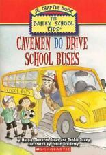 Cavemen Do Drive School Buses (The Bailey School Kids Jr. Chapter Book #8) by De