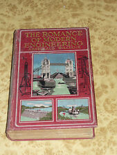 The Romance of Modern Engineering by Archibald Williams 1904 1st Edition