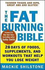 The Fat-Burning Bible: 28 Days of Foods, Supplements, and Workouts That Help You