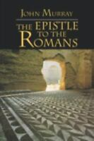 The Epistle to the Romans: The English Text with Introduction, Exposition and No