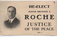 "1910 Political Sign "" Re Elect Judge Michael Roche Justice of the Peace "" SF CA"