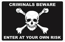 2  CRIMINALS BEWARE...ENTER AT YOUR OWN RISK  - SECURITY SIGN- #PS-518
