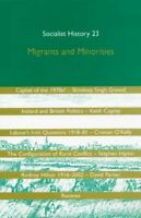 Socialist History Journal 23 : Migrants and Minorities, Paperback, Brand New,...
