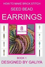 How to Make Brick Stitch Seed Bead Earrings: How to Make Brick Stitch Seed...