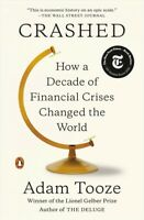 Crashed : How a Decade of Financial Crises Changed the World, Paperback by To...