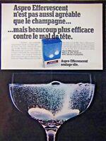 PUBLICITÉ 1971 ASPRO EFFERVESCENT PAS AGRÉABLE COMME LE CHAMPAGNE MAIS EFFICACE