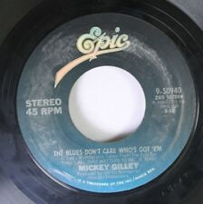 Country 45 Mickey Gilly - The Blues Don'T Care Who Got Em' / That'S All That Mat