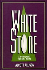 The White Stone: A Mystical Novel from Early Ireland