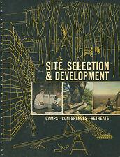Site Selection and Development: Camps - Conferences - Retreats PB 1965  W3