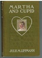 Martha and Cupid by Julie Lippmann 1914 1st Ed. Rare Book!  $