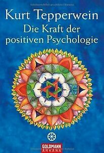 Die Kraft der positiven Psychologie von Kurt Tepperwein | Buch | Zustand gut