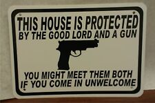 "House Protected by the Good Lord and a Gun Security Humor 10""x7"" Novelty Sign"