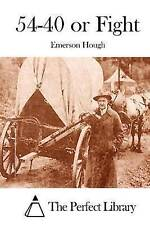54-40 or Fight by Hough, Emerson 9781511996549 -Paperback