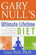 Gary Null's Ultimate Lifetime Diet: A Revolutionary All-Natural Program for Losi