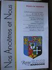 Bourgogne Revue Généalogie Nos Ancêtres et nous - N°120- 2008 Côte d'Or Nièvre