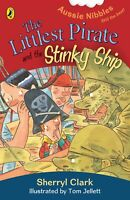 The Littlest Pirate and the Stinky Ship: Aussie Nibbles ' Clark, Sherryl