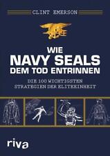 Wie Navy SEALS dem Tod entrinnen von Clint Emerson (2016, Taschenbuch)