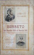 BENSA MARIA BUSSETO DAL SECOLO VIII AL SECOLO XX. PARMA. EGIDIO FERRARI 1911