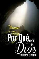Por Que Creo en Dios : Edicion Blanco y Negro by Gloria Garcia de Enriquez...