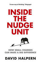 Inside the Nudge Unit: How Small Changes Can Make a Big Differenc 9780753556542