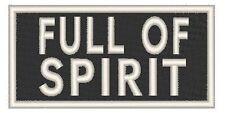 FULL OF SPIRIT Iron On Patch Emblem White Merrow Border