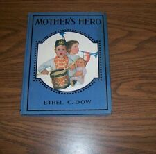 Mother's Hero by Ethel C. Dow - vintage, hardcover, no date.   Barse & Co.