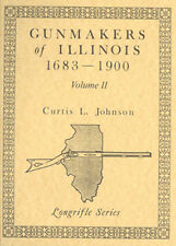 Gunmakers of Illinois 1683 - 1900, Vol. II / Gunsmithing