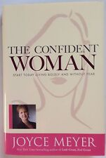 The Confident Woman by Joyce Meyer - PRISTINE Hardcover 3rd Printing - 2006