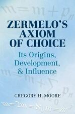 Zermelo's Axiom of Choice: Its Origins, Development, and Influence (Paperback or