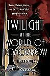 Twilight at the World of Tomorrow: Genius, Madness, Murder, and the 1939 World'