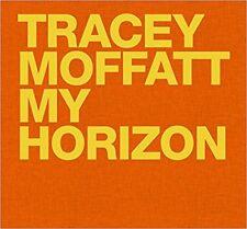 TRACEY MOFFATT : MY HORIZON - OUTSTANDING NEW BOOK