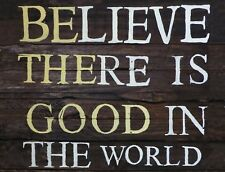 "TIN SIGN ""Believe there is Good"" Quotes Signs  Rustic Wall Decor Faith Me Too At"