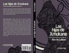 Las Hijas de Xmukane : Poetas Centroamericanas para el Siglo XXI by Rick Mc...