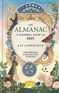 The Almanac: A Seasonal Guide to 2021 by Leendertz, Lia, NEW Book, FREE & FAST D