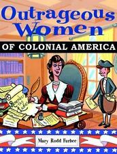 NEW - Outrageous Women of Colonial America by Furbee, Mary Rodd