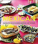 Mexican : Authentic Recipes from the South of the Border by Pamela Clark (2013,…