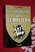LA CULPABILITE DES TEMPLIERS G.LEGMAN EDITIONS TCHOU 1970