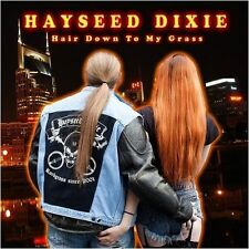 HAYSEED DIXIE - Hair Down To My Grass CD