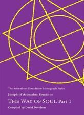 The Way of the Soul: Joseph of Arimathea Speaks: Pt. 1 (Arimathgan Foundation M