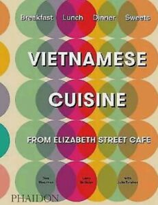 Vietnamese Cuisine from Elizabeth Street Cafe - Hardback Cook Book - Brand New