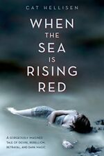 When the Sea is Rising Red