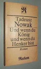 Tadeusz NOWAK Und wenn du König und wenn du Henker bist   ROMAN  1984 RUB
