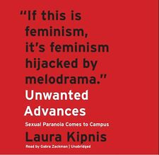 Unwanted Advances by Laura Kipnis 2017 Unabridged 6 CD 9781538412626