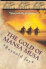 The Gold of Mansa Musa : Seeds from Heaven Part 2 by Reynold Jay (2012,...