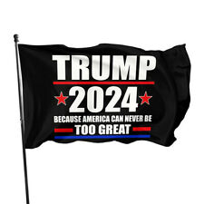 New listing Donald Trump 2024 President Flag 3x5Ft, Too Great Because America Can Never Be